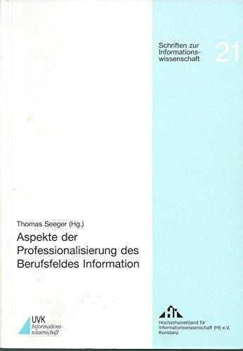 9783879405503: Aspekte der Professionalisierung des Berufsfeldes Information. Beiträge zu Ausbildung und Beruf in der Informationslandschaft anlässlich des ... Dokumentation der Fachhochschule Darmstadt