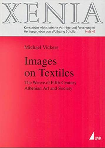 9783879406166: Images on textiles: The weave of fifth-century Athenian art and society (Xenia)