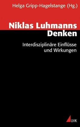 9783879407217: Niklas Luhmanns Denken. Interdisziplinäre Einflüsse und Wirkungen