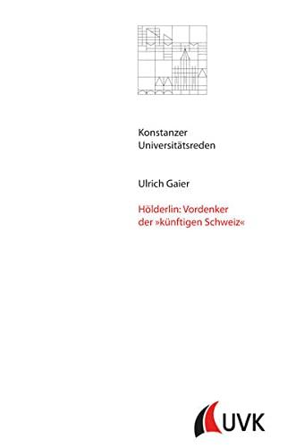 9783879408405: Hölderlin: Vordenker der »künftigen Schweiz«