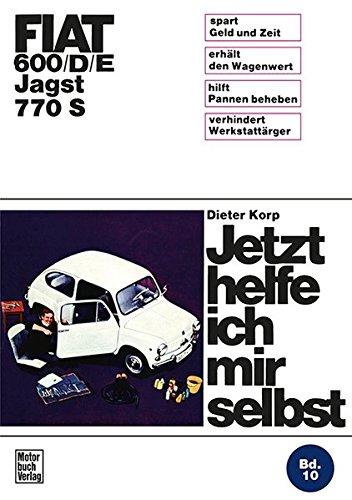 Fiat 600/D/E Jagst 770 S: Reprint der: Korp, Dieter