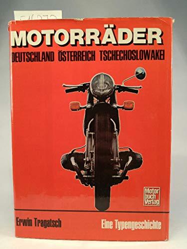 Motorräder : Eine Typengeschichte, Deutschland, Österreich, Tschechoslowakei 1894-1976. ...