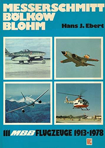 Messerschmitt Bölkow Blohm. 111 MBB- Flugzeuge, 1913-1978