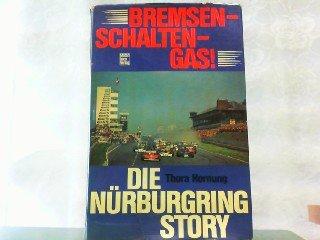 9783879434084: Bremsen, Schalten, Gas. Die Nürburgring- Story