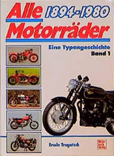 Alle Motorräder 1894 - 1981. Eine Typengeschichte.: Tragatsch, Erwin
