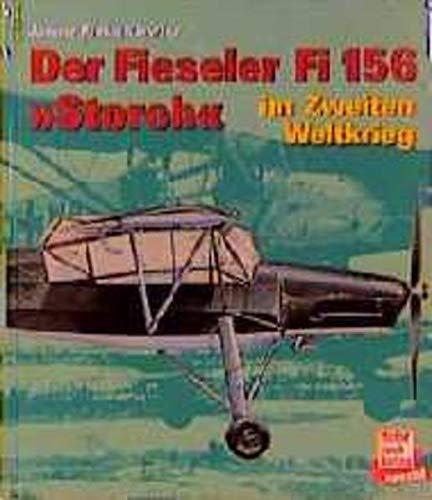 9783879434459: Fieseler Fi 156 Storch im Zweiten Weltkrieg (Bildreport Weltkrieg II ; 5) (German Edition)