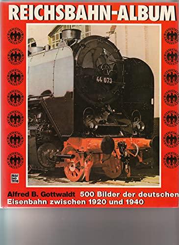 9783879434473: Reichsbahn-Album: 500 Bilder der deutschen Eisenbahn zwischen 1920 und 1940