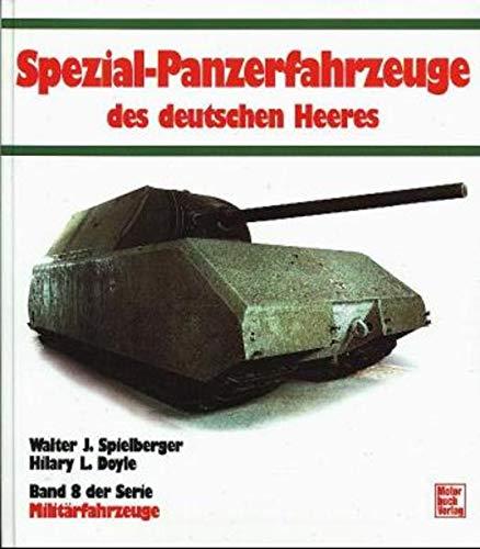 Spezial-Panzer-Fahrzeuge Des Deutschen Heeres: Spielberger, Walter J.