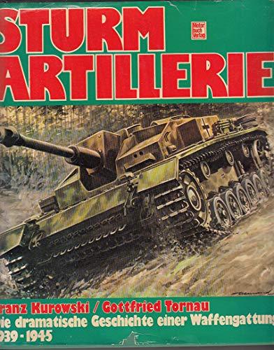 9783879434992: Sturmartillerie 1939-1945: Die dramatische Geschichte einer Waffengattung