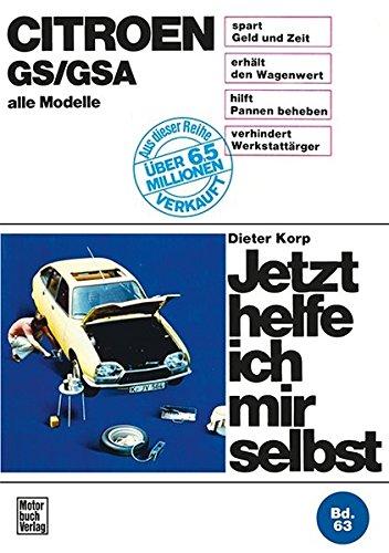 Citroen GS/GSA: alle Modelle//Reprint der 5. Auflage: Dieter Korp
