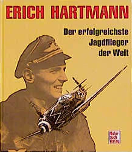 9783879435142: Der Jagdflieger Erich Hartmann: Bilder u. Dokumente (German Edition)
