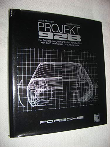 Project 928 - A Development History of the Porsche 928 from First Sketch to Production.: Weitmann,...