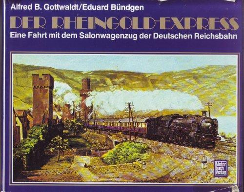 9783879435371: Der Rheingold-Express: Eine Fahrt mit dem Salonwagenzug der Deutschen Reichsbahn