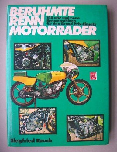 9783879435906: Berühmte Rennmotorräder. 150 alte und neue Rennmaschinen für den Grand Prix- Einsatz