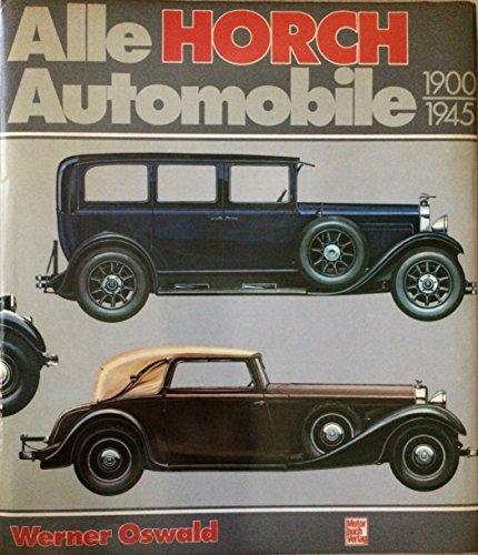 9783879436224: Alle Horch-Automobile 1900-1945