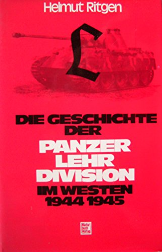 9783879436286: Die Geschichte der Panzer-Lehr-Division im Westen: 19441945