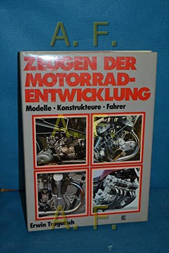9783879436316: Zeugen der Motorradentwicklung: Modelle, Konstrukteure, Fahrer (German Edition)