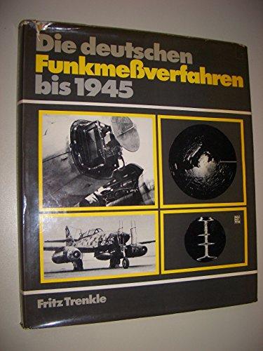 Die deutschen Funkmessverfahren bis 1945 [neunzehnhundertfünfundvierzig]. - Trenkle, Fritz