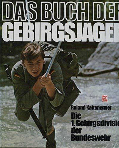 9783879436736: Das Buch der Gebirgsjäger.. Die 1. Gebirgsdivision der Bundeswehr.