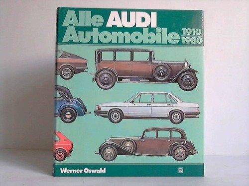 Alle Audi-Automobile 1910-1980: Typologie der Marke Audi einst und heute (German Edition): Oswald, ...