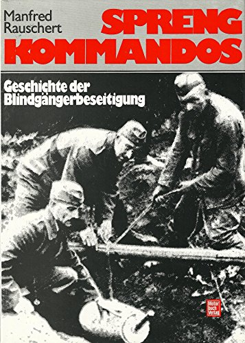9783879437177: Sprengkommandos - Geschichte der Blindgängerbeseitigung.
