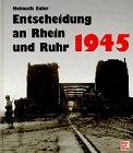 9783879437283: Die Entscheidungsschlacht an Rhein und Ruhr 1945 (Bildreport Weltkrieg II) (German Edition)