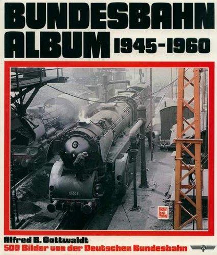 9783879437764: Bundesbahn-Album 1945-1960. 500 Bilder von der Deutschen Bundesbahn (Arbeitstitel)