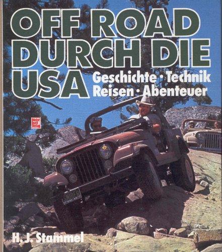Off Road durch die USA - Geschichte,: Stammel, Heinz J.