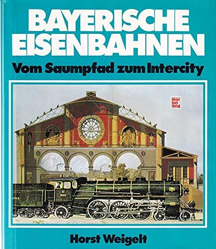 9783879438990: Bayerische Eisenbahnen vom Saumpfad zum Intercity