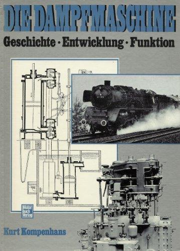 9783879439102: Die Dampfmaschine. Geschichte - Entwicklung - Funktion