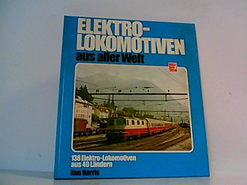9783879439270: Elektro-Lokomotiven aus aller Welt. 138 Elektro-Lokomotiven aus 40 Ländern