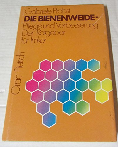 9783879439386: Die Bienenweide. Pflege und Verbesserung. Der Ratgeber f�r Imker
