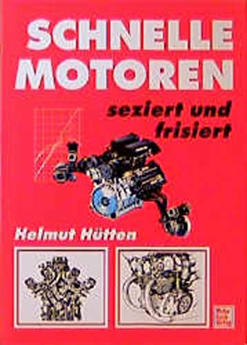9783879439744: Schnelle Motoren seziert und frisiert.