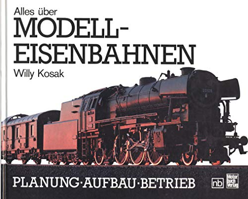 9783879439751: Alles über Modell-Eisenbahnen. Planung - Aufbau - Betrieb