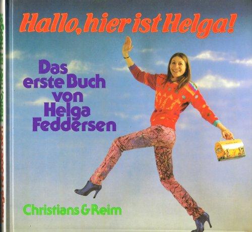 9783879501113: Hallo, hier ist Helga. Das erste Buch von Helga Feddersen