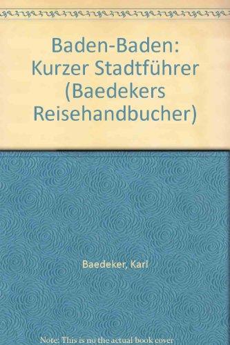 Baden-Baden: Kurzer Stadtführer (Baedekers Reisehandbucher): Baedeker, Karl