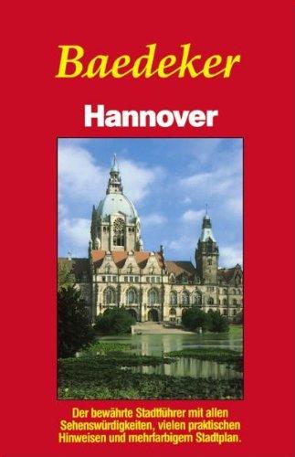 Hannover: Stadtführer: Der bewährte Stadtführer mit allen: Karl Baedeker