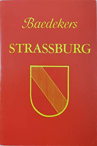 Strassburg: Kurzer Stadtführer: Baedeker, Karl