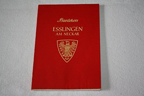 Esslingen am Neckar: Kurzer Stadtführer: Baedeker, Karl