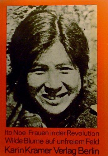 9783879560813: Frauen in der Revolution. Wilde Blume auf unfreiem Feld.
