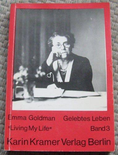 Goldman, Emma: Gelebtes Leben; Teil: Bd. 3., [Aus d. Amerikan. übers. von Renate Orywa u. Marlen Breitinger]. Frauen in der Revolution ; Bd. 5