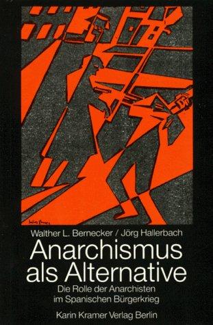 9783879561858: Anarchismus als Alternative?: Die Rolle der Anarchisten im Spanischen Bürgerkrieg : eine Diskussion