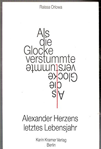 9783879561902: Als die Glocke verstummte: Alexander Herzens letztes Lebensjahr (Livre en allemand)