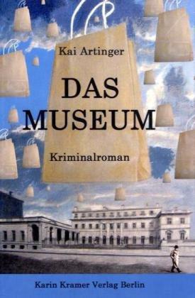 9783879563449: Das Museum - Kriminalroman