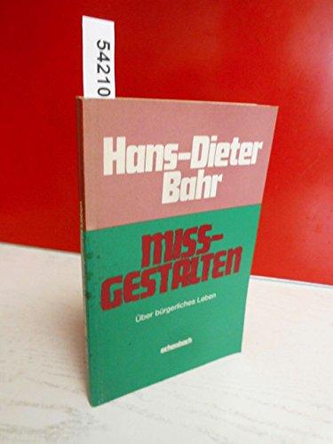 Missgestalten. Über bürgerliches Leben: Bahr,Hans-Dieter