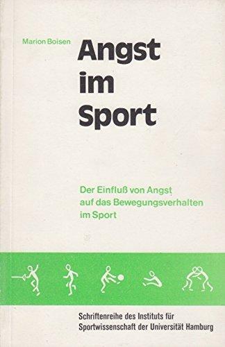 9783879589081: Angst im Sport: D. Einfluss von Angst auf d. Bewegungsverhalten (Schriftenreihe des Instituts für Sportwissenschaft der Universität Hamburg ; 8) (German Edition)