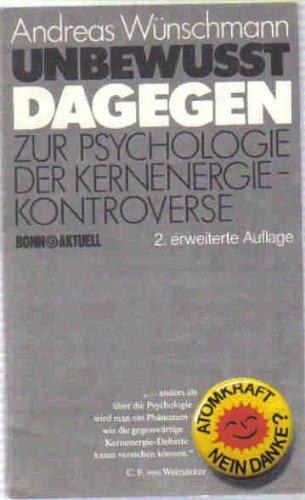 9783879591329: Unbewusst dagegen: Zur Psychologie d. Kernenergiekontroverse (Bonn aktuell) b...