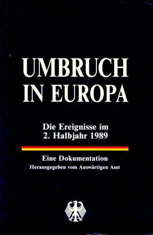 9783879594207: Umbruch in Europa: Die Ereignisse im 2. Halbjahr 1989 : eine Dokumentation (German Edition)