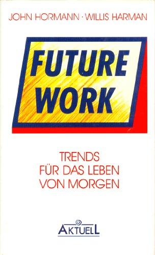 9783879594245: Future Work. Trends f�r das Leben von morgen