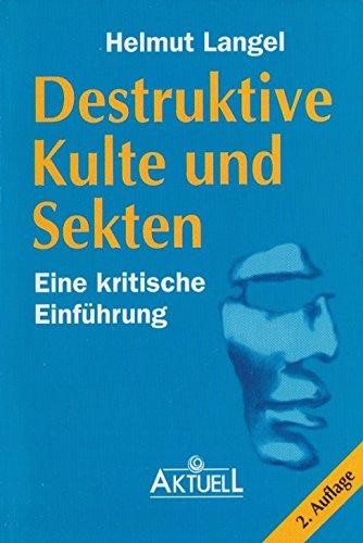 Destruktive Kulte und Sekten. Eine kritische Einführung. TB - Helmut Langel